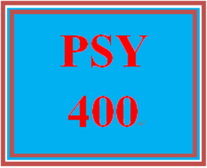 PSY 400 Entire Course | eBooks | Education