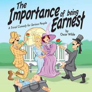 The Importance of Being Earnest: A Trivial Comedy for Serious People by Oscar Wilde | eBooks | Classics