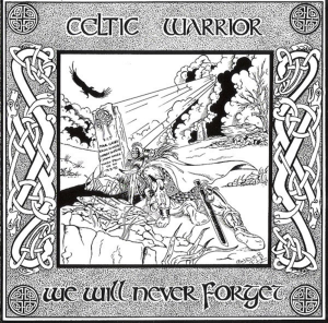 celtic warrior - we will never forget