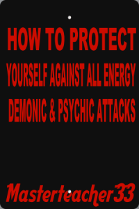 how to protect yourself against all energy , curses, and psychic attacks
