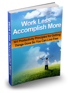 work less accomplish more ebook