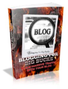 Blogging For Big Bucks | eBooks | Business and Money
