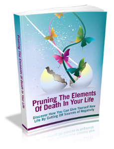 Pruning The Elements Of Death In Your Life | eBooks | Self Help