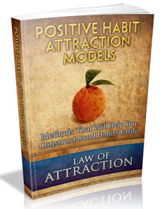 positive habit attraction models - law of attraction series