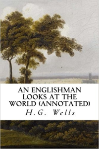 wells,h.g.   an englishman looks at the world