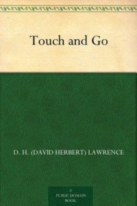 Touch and Go: A Play in Three Acts | eBooks | Classics