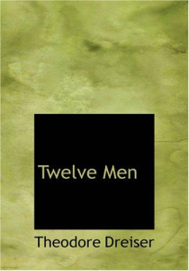 twelve men by theodore dreiser