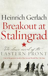 breakout at stalingrad by gerlach heinrich