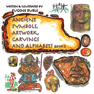 ancient symbols, artwork, carvings and alphabets book 3