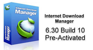 internet download manager 6.30 build 10 pre-activated latest