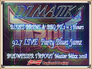 dj majik 1 blues brews & bbq pt.1 = 3 hours 92.7 live party blues jamz budweiser tapout master mixx 2018.
