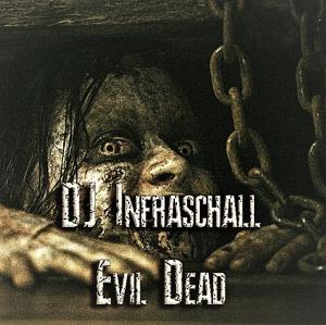 dj infraschall - evil dead