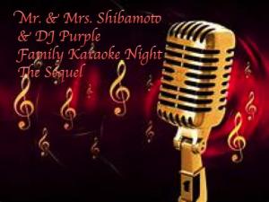 Mr. & Mrs. Shibamoto & DJ Purple Family Karaoke Night The Sequel   Music   Rock