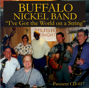 Patuxent CD-017 Buffalo Nickel Band - I've Got the world on a String | Music | Jazz