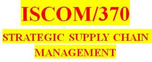 ISCOM 370 Week 1 Strategic Supply Chain Management   eBooks   Education