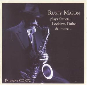 patuxent cd-072 rusty mason - plays sweets, lockjaw, duke & more