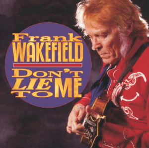 Patuxent CD-075 Frak Wakefield - Don't Lie to Me | Music | Country