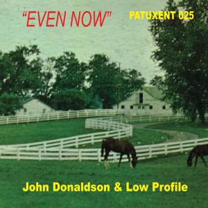 patuxent cd-025 john donaldson & low profile - even now