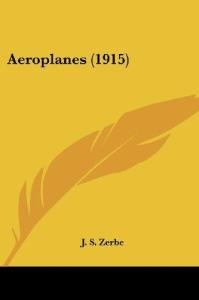 aeroplanes by j. s. zerbe