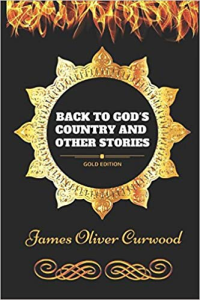 About Back to God's Country and Other Stories | eBooks | Classics