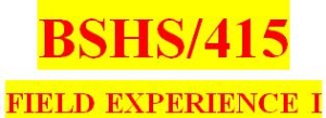 bshs 415 week 15 field experience reflection