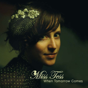 patuxent cd-157 miss tess - when tomorrow comes