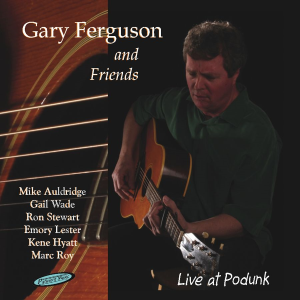 Patuxent CD-161 Gary Ferguson - Live at Podunk | Music | Country