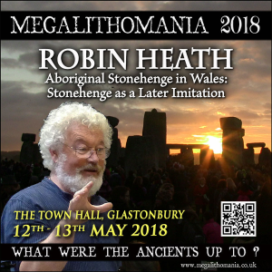 mega 18: robin heath - lecture 1: aboriginal stonehenge in wales - stonehenge as a later imitation