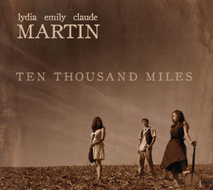 patuxent cd-198 lydia, emily & claude martin - ten thousand miles