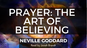 prayer: the art of believing by neville goddard