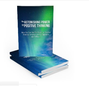the astonishing power of positive thinking