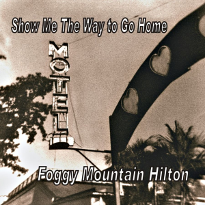 patuxent cd-199 foggy mountain hilton - show me the way to go home