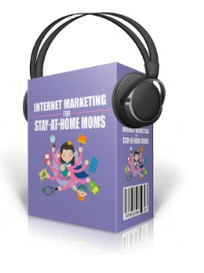 internet marketing for stay at home moms audio course