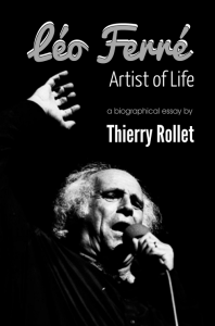 Léo Ferré. Artist of Life, by Thierry Rollet | eBooks | Biographies