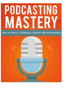 Podcasting Mastery | eBooks | Business and Money