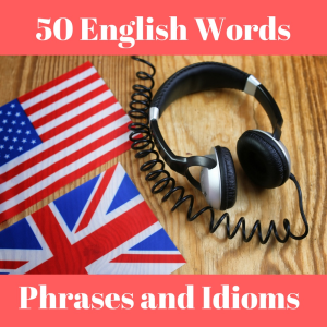 50 free words, phrases and idioms