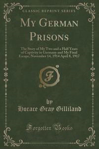 my german prisons by h. g. gilliland