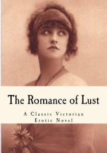 the romance of lust: a classic victorian erotic novel by anonymous