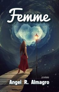 Femme, par Angel R. Almagro | eBooks | Poetry