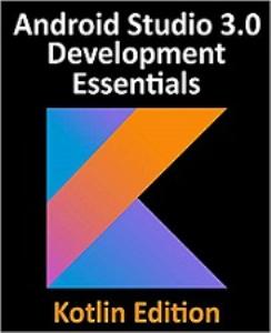 kotlin / android studio 3.0 development essentials