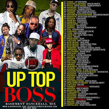 Dj Roy Up Top Boss Bashmnent Dancehall Mix 2018