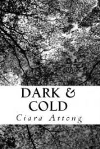 dark & cold  ciara attong | romance