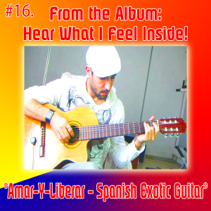 16. Amar-Y-Liberar - Spanish Exotic Guitar | Music | Ambient