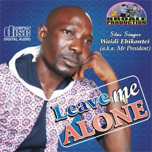 leave me alone - waidi