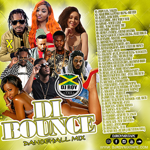 dj roy di  bounce dancehall mix [sept 2018]