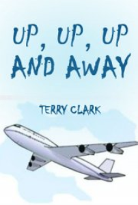 up, up, up and away by terry clark
