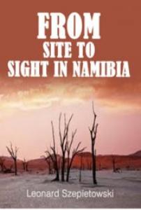 from site to sight in namibia by leonard szepietowski