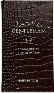 how to be a gentleman:timeless manners guide