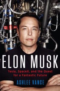 elon musk [tesla, spacex, and the quest for a fantastic future]