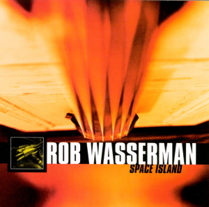 rob wasserman space island (2000) (atlantic records) (11 tracks) 320 kbps mp3 album